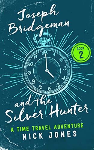 Joseph Bridgeman and the Silver Hunter - Nick Jones