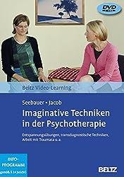 Imaginative Techniken in der Psychotherapie: Beltz Video-Learning. Entspannungsübungen, transdiagnostische Techniken, Arbeit mit Traumata u.a. 2 DVDs, Laufzeit: 225 Min.