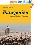 Patagonien: Ein gefährdetes Paradies
