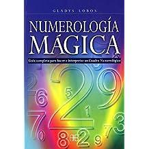 Numerología mágica: Guía completa para hacer e interpretar un Cuadro Numerológico