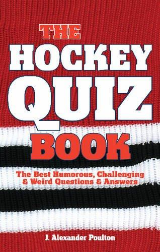 Hockey Quiz Book, The por J. Alexander Poulton