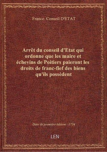 Arrêt duconseild'Etat qui ordonne que lesmaireetéchevins dePoitierspaieront lesdroitsdefra par France. Conseil D'ET