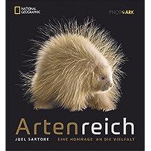 Bildband Tiere: Artenreich. Eine Hommage an die Vielfalt. Exklusive, bewegende Tierporträts zeigen die Artenvielfalt in einzigartiger Weise und erzählen von der Schönheit der Schöpfung.