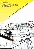 Autodesk AutoCAD Architecture: Expertenwissen 1