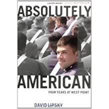 Absolutely American: Four Years at West Point by David Lipsky (2003-07-04)