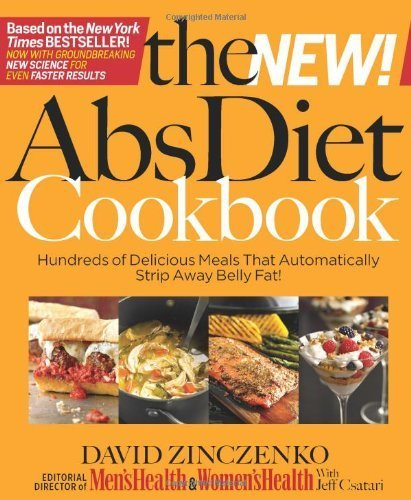 The New Abs Diet Cookbook: Hundreds of Delicious Meals That Automatically Strip Away Belly Fat! by Zinczenko, David, Csatari, Jeff (2010) Hardcover