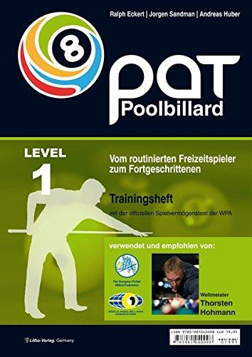 PAT Pool Billard Trainingsheft Stufe 1: Vom routinierten Freizeitspieler zum Fortgeschrittenen