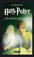 HARRY POTTER Y EL MISTERIO DEL PRINCIPE DE ROWLING, J. K.. ED. SALAMANDRA, 2006, IDIOMA: CASTELLANO