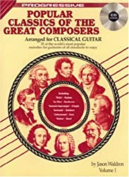 Progressive Popular Classics of the Great Composers Arranged for Classical Guitar, Volume 1 by Jason Waldron (1982-12-31)