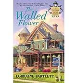 [The Walled Flower] [by: Lorraine Bartlett]