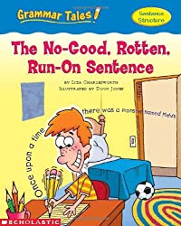 The No-Good, Rotten, Run-On Sentence (Grammar Tales)