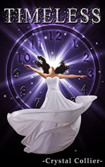 Timeless (Maiden Of Time Book 3) by [Collier, Crystal]