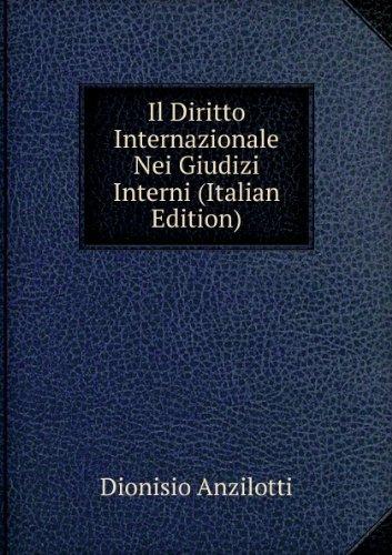 Il Diritto Internazionale Nei Giudizi Interni (Italian Edition)