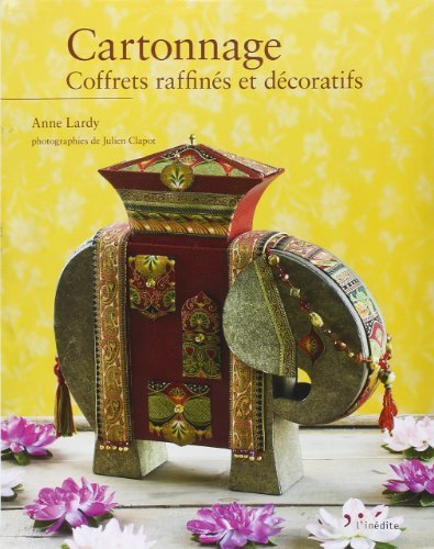 Cartonnage : Coffrets raffins et dcoratifs de Anne Lardy (28 aot 2014) Broch
