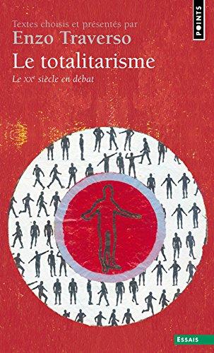 Le Totalitarisme : Le XXe sicle en dbat