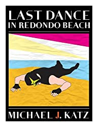 Last Dance In Redondo Beach (English Edition)
