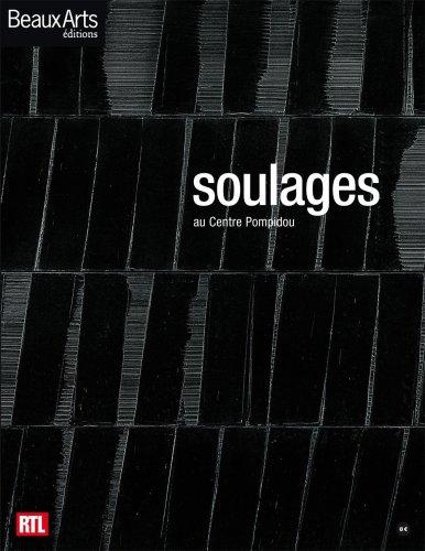 Soulages : Au centre Pompidou par Fabrice Bousteau, Pierre Wat, Pierre Encrevé, Benoît Decron, Collectif