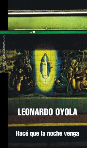 Hacé que la noche venga por Leonardo Oyola