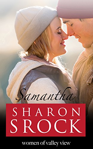 Samantha: inspirational women's fiction (The Women of Valley View Book 4) (English Edition)