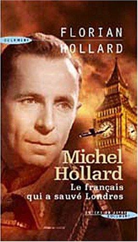 Michel Hollard, le Français qui a sauvé Londres