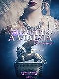 Image de Caldo Intrigo a Venezia (I Leoni di Venezia Vol. 1