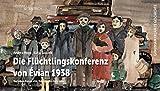 Die Flüchtlingskonferenz von Évian 1938: Nach dem Roman ?Die Mission? von Hans Habe -