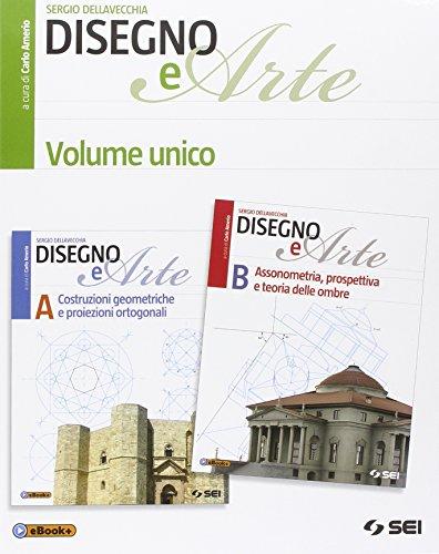 Disegno e arte. Vol. unico. Per le Scuole superiori. Con e-book. Con espansione online