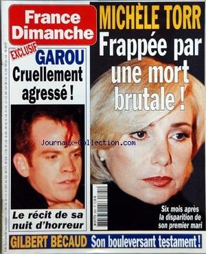 FRANCE DIMANCHE [No 2891] du 25/01/2002 - GAROU CRUELLEMENT AGRESSE ! - LE RECIT DE SA NUIT D'HORREUR - MICHELE TORR FRAPPEE PAR UNE MORT BRUTALE ! - SIX MOIS APRES LA DISPARITION DE SON PREMIER MARI - GILBERT BECAUD - SON BOULEVERSANT TESTAMENT !
