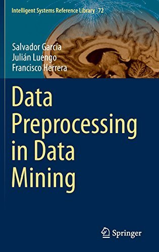 Data Preprocessing in Data Mining (Intelligent Systems Reference Library) 2015 edition by Garc¨ªa, Salvador, Luengo, Juli¨¢n, Herrera, Francisco (2014) Hardcover