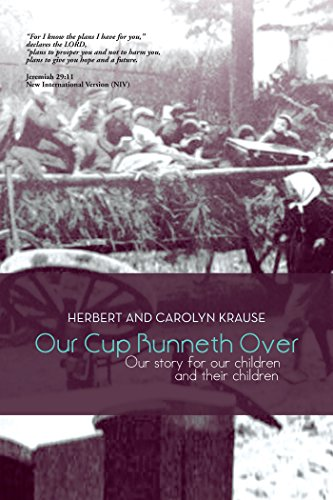 Our Cup Runneth Over: Our Story for Our Children and Their Children (English Edition)