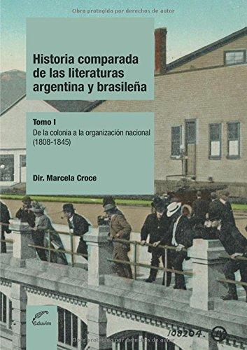 Historia comparada de las literaturas Argentina y Brasileña - Tomo 1: De la colonia a la organización nacional