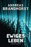Ewiges Leben: Thriller von Andreas Brandhorst