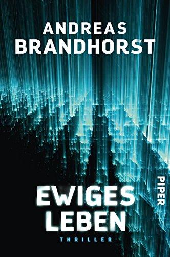 Buchseite und Rezensionen zu 'Ewiges Leben: Thriller' von Andreas Brandhorst