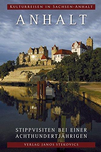Anhalt: Stippvisiten bei einer Achthundertjährigen (Kulturreisen in Sachsen-Anhalt)