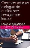 Comment faire un dialogue de qualité sans ennuyer son lecteur: leçon et application