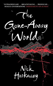 The Gone-Away World by [Harkaway, Nick]