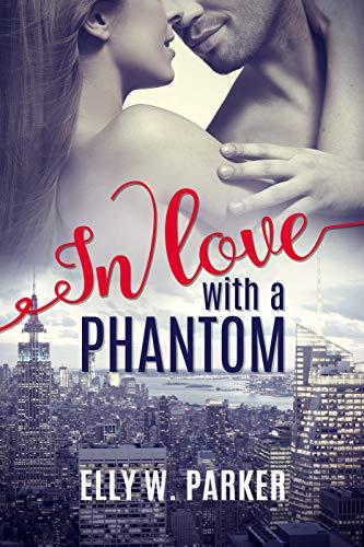 In love with a Phantom: Geheimnisvolle Liebe