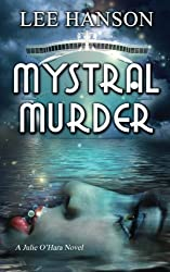 Mystral Murder, Volume 3 The Julie O'Hara Mystery Series by Lee Hanson (2012-11-22)