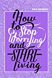 #2: How to Stop Worrying & Start Living