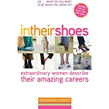 In Their Shoes: Extraordinary Women Describe Their Amazing Careers (English Edition)