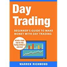 Day Trading: Beginner's Guide to Make Money with Day Trading (Day Trading, Stock Trading, Options Trading, Stock Market, Trading and Investing, Trading Book 1) (English Edition)