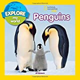Explore My World Penguins (National Geographic Kids)