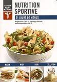 Nutrition sportive : 21 jours de menus