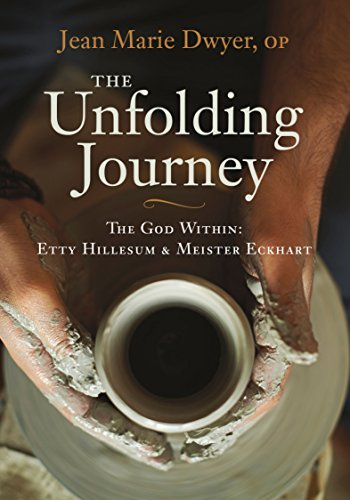 The Unfolding Journey: The God Within: Etty Hillesum and Meister Eckhart por Sr. Jean Marie Dwyer