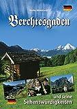 Berchtesgaden: und seine Sehenswürdigkeiten