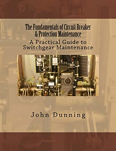 The Fundamentals of Circuit Breaker & Protection Maintenance (Switchgear Maintenance Book 1) (English Edition) 1 Circuit Breaker
