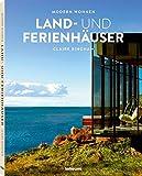 Modern Wohnen Land- und Ferienhäuser - Das Buch zeigt die schönsten Feriendomizile rund um die Welt und gibt nützliche Ratschläge, wie Sie Ihr eigenes ... Französisch) - 22,3x28,7 cm, 176 Seiten