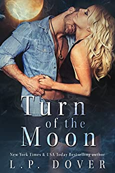 Turn of the Moon: A Royal Shifters Novel by [Dover, L.P.]