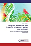 """Book on harmful and beneficial insects provides data on the 11 insects and one mite species from the Indian subcontinent. Opening chapter titled """"Invasive pests of agricultural importance in India and their management through classical biological con..."""
