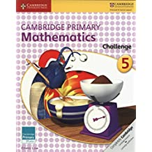Cambridge Primary Mathematics Challenge 5 (Cambridge Primary Maths)